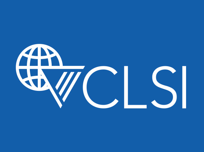 Clinical & Laboratory Standards Institute: CLSI Guidelines