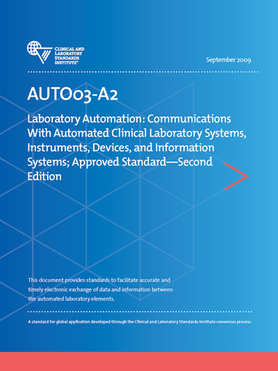Laboratory Automation: Communications With Automated Clinical Laboratory Systems, Instruments, Devices, and Information Systems, 2nd Edition