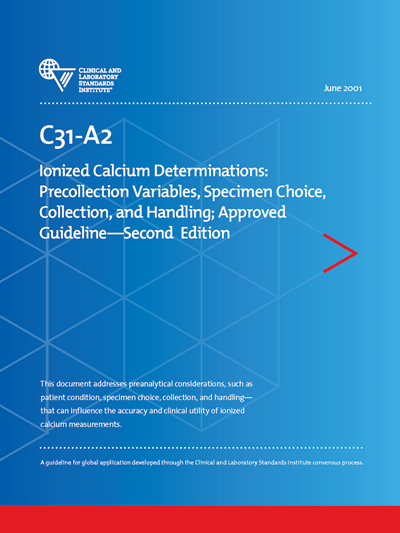 Ionized Calcium Determinations: Precollection Variables, Specimen Choice, Collection, and Handling, 2nd Edition