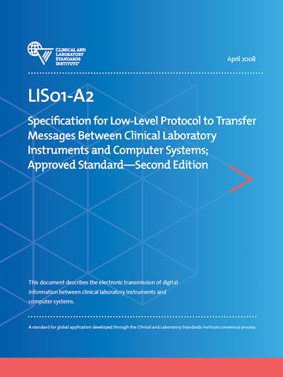 Specification for Low-Level Protocol to Transfer Messages Between Clinical Laboratory Instruments and Computer Systems, 2nd Edition