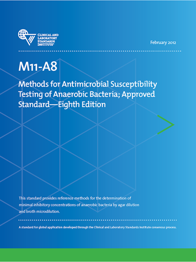 Methods for Antimicrobial Susceptibility Testing of Anaerobic Bacteria, 8th Edition