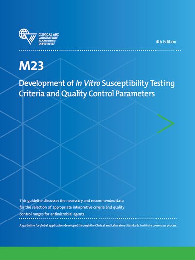 Development of In Vitro Susceptibility Testing Criteria and Quality Control Parameters, 4th Edition