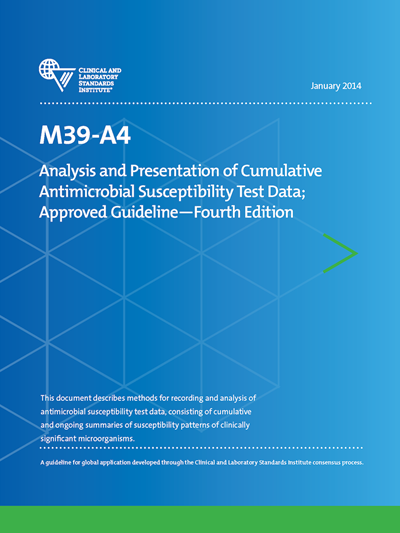 Analysis and Presentation of Cumulative Antimicrobial Susceptibility Test Data, 4th Edition