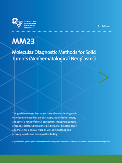 CLSI MM23 Molecular Diagnostic Methods for Solid Tumors (Nonhematological Neoplasms), 1st Edition, MM23Ed1E