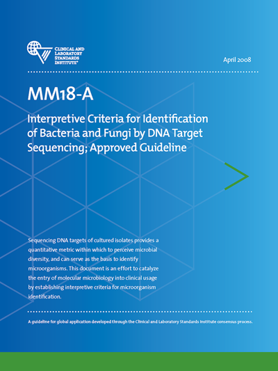 Interpretive Criteria for Identification of Bacteria and Fungi by DNA Target Sequencing, 1st Edition