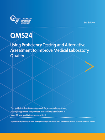 Using Proficiency Testing and Alternative Assessment to Improve Medical Laboratory Quality, 3rd Edition