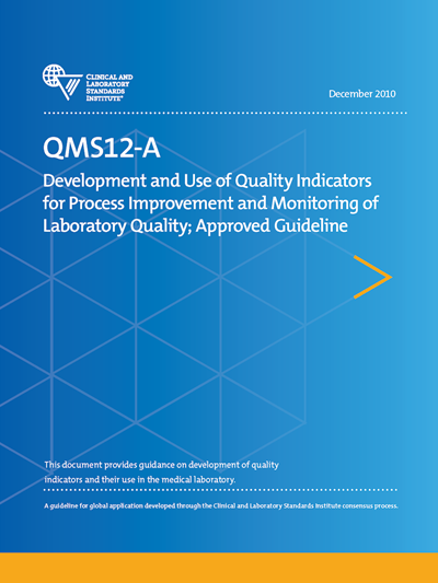 Development and Use of Quality Indicators for Process Improvement and Monitoring of Laboratory Quality, 1st Edition