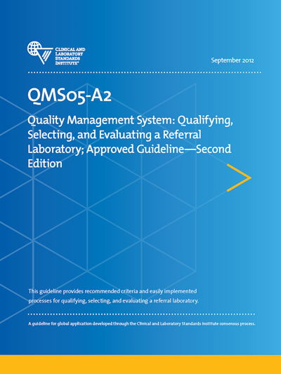 Quality Management System: Qualifying, Selecting, and Evaluating a Referral Laboratory, 2nd Edition
