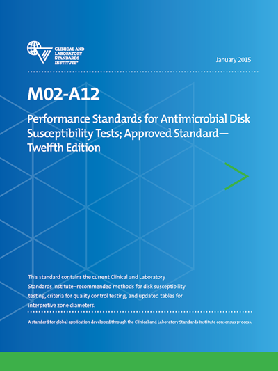 Performance Standards for Antimicrobial Disk Susceptibility Tests, 12th Edition
