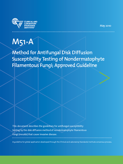 Method for Antifungal Disk Diffusion Susceptibility Testing of Nondermatophyte Filamentous Fungi, 1st Edition