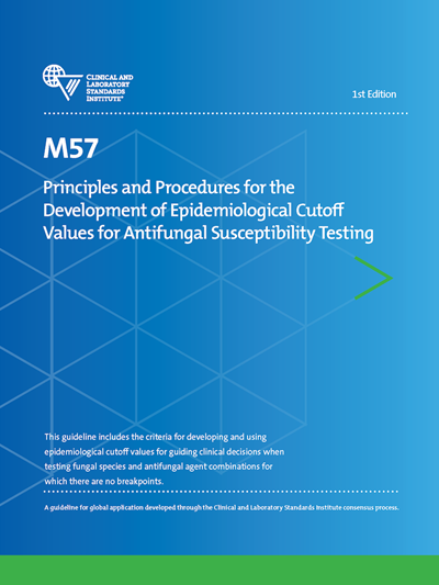 Principles and Procedures for the Development of Epidemiological Cutoff Values for Antifungal Susceptibility Testing, 1st Edition