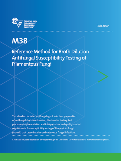 Reference Method for Broth Dilution Antifungal Susceptibility Testing of Filamentous Fungi, 3rd Edition