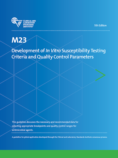 Development of In Vitro Susceptibility Testing Criteria and Quality Control Parameters, 5th Edition