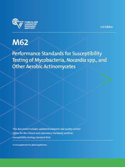 Performance Standards for Susceptibility Testing of Mycobacteria, Nocardia spp., and Other Aerobic Actinomycetes, 1st Edition