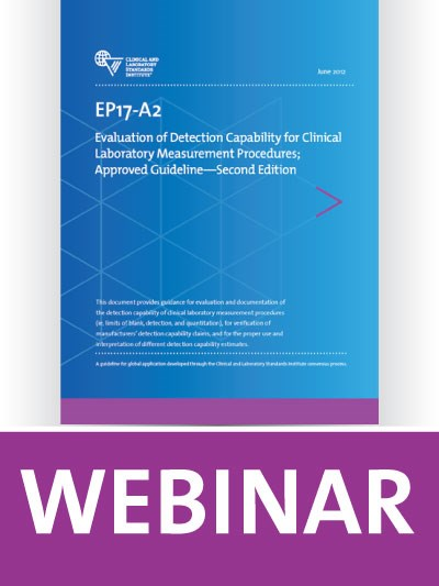 EP17 Overview: Evaluation of Detection Capability for Clinical Laboratory Measurement Procedures
