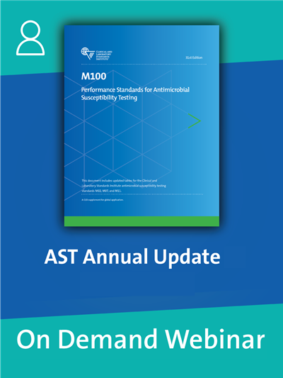 CLSI 2021 AST Webinar: M100-Ed31 Updates - On Demand