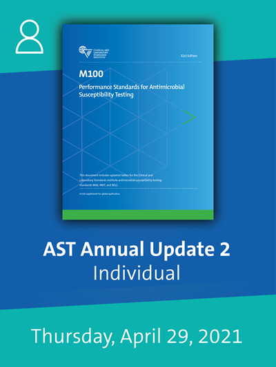 CLSI 2021 AST Webinar: M100-Ed31 Updates Individual License - Thursday, April 29, 2021