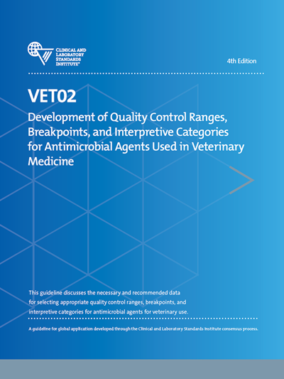 Development of Quality Control Ranges, Breakpoints, and Interpretive Categories for Antimicrobial Agents Used in Veterinary Medicine, 4th Edition