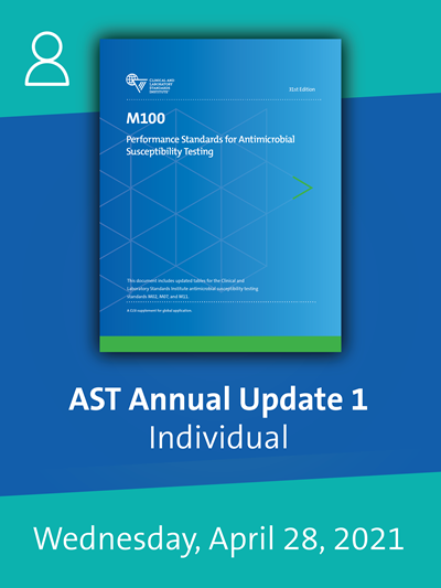 CLSI 2021 AST Webinar: M100-Ed31 Updates Individual License - Wednesday, April 28, 2021