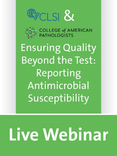 Ensuring Quality Beyond the Test: Reporting Antimicrobial Susceptibility Results
